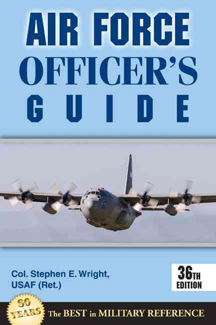 Air Force Officer's Guide By Wright, Stephen E.